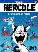 Vente Livre Numérique : Hercule t.3 ; sparadraps en folie!  - Yannick