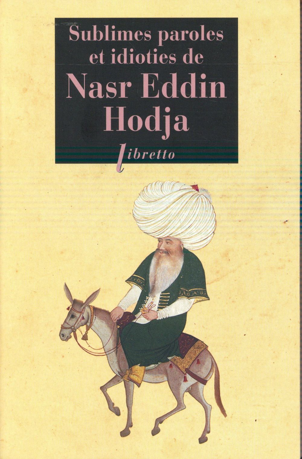 Sublimes paroles et idioties de nasr eddin hodja ; tout nasr eddin, ou presque