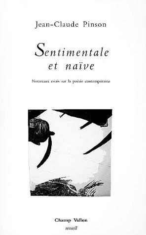 Sentimentale et naïve ; nouveaux essais sur la poésie contemporaine