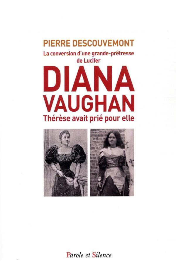 Diana Vaughan ; Thérèse avait prié pour elle ; la conversion d'une grande-prêtresse de Lucifer