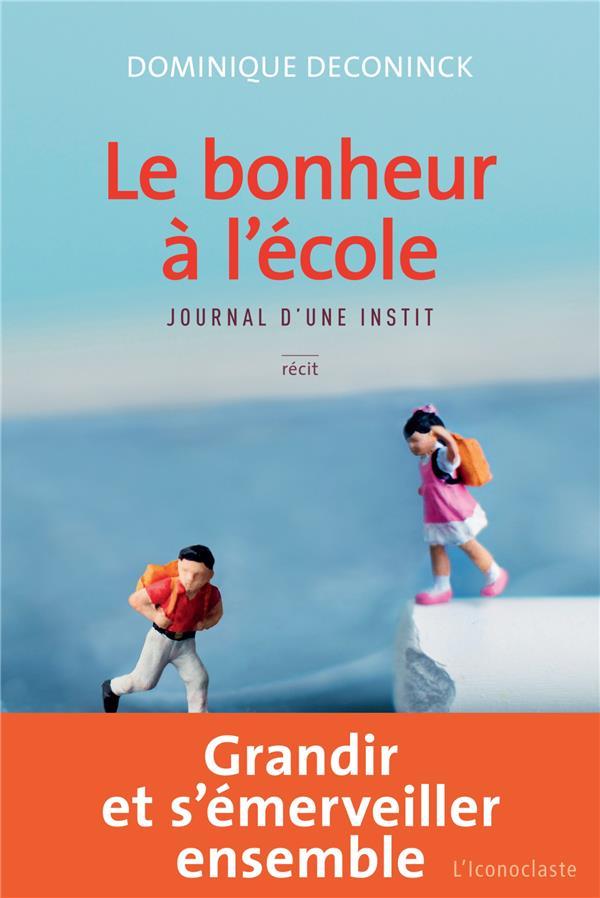 Le Bonheur A L'Ecole ; Journal D'Une Instit