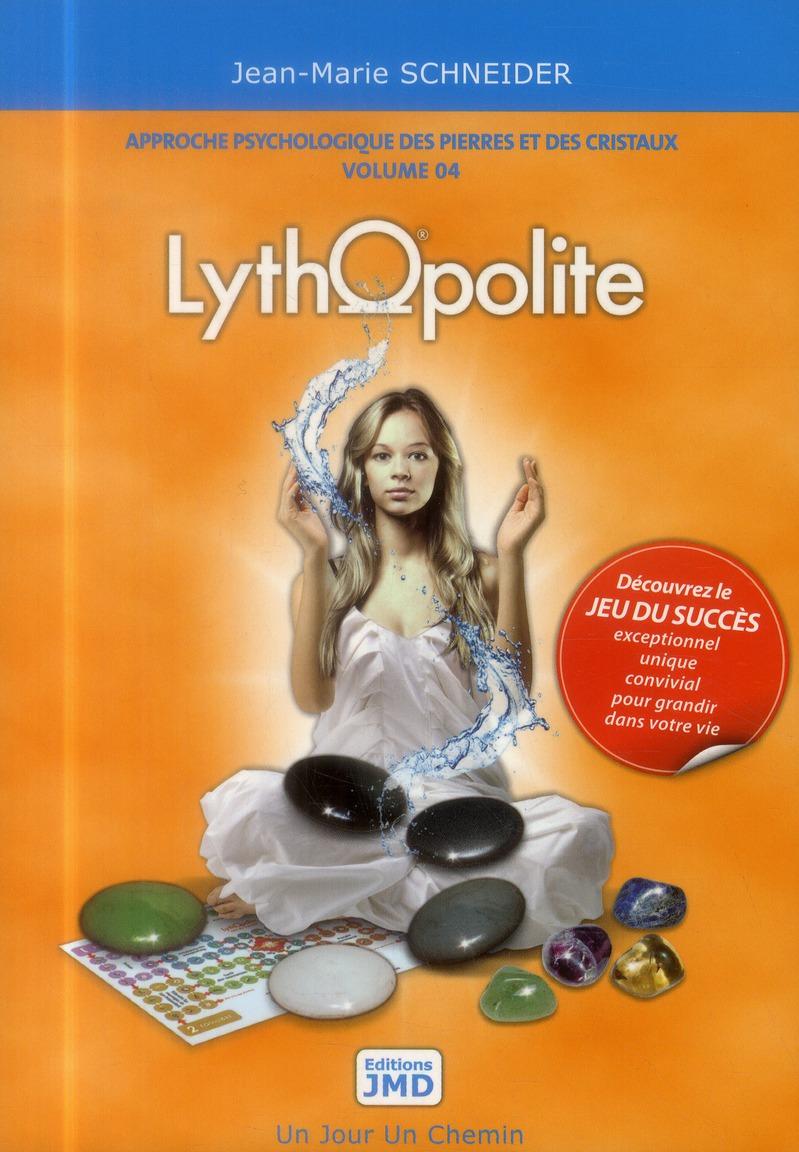 Approche psychologique des pierres et des cristaux t.4 ; lythopolite