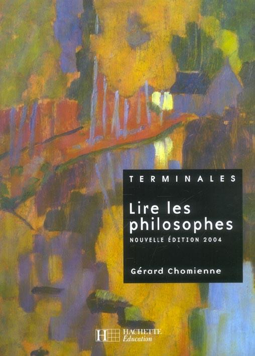 Lire Les Philosophes Terminale - Livre De L'Eleve - Edition 2004 (Edition 2004)