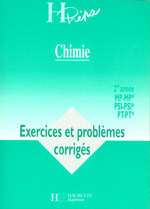 Chimie Mp - Mp* / Psi - Psi* / Pt - Pt* - 2e Annee - Exercices Et Problemes Corriges