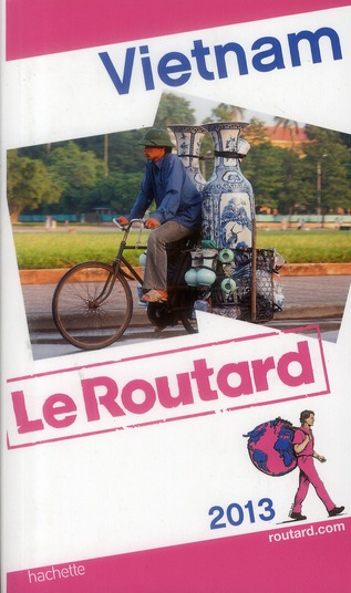 Guide Du Routard; Vietnam (Edition 2013)