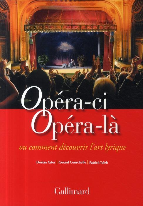 Opéra-ci, opéra-là ou comment découvrir l'art lyrique