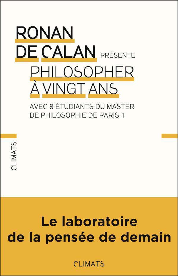 Philosopher a vingt ans avec 8 étudiants du master de philosophie de Paris 1