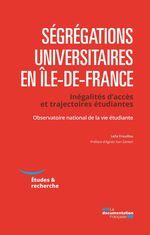 Vente EBooks : Ségrégations universitaires en Ile-de-France  - Observatoire national de la vie étudiante (OVE)