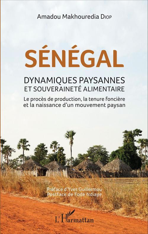 Sénégal dynamiques paysannes et souverainete alimentaire ; le procès de production, la tenure foncière et la naissance d'un mouvement paysan