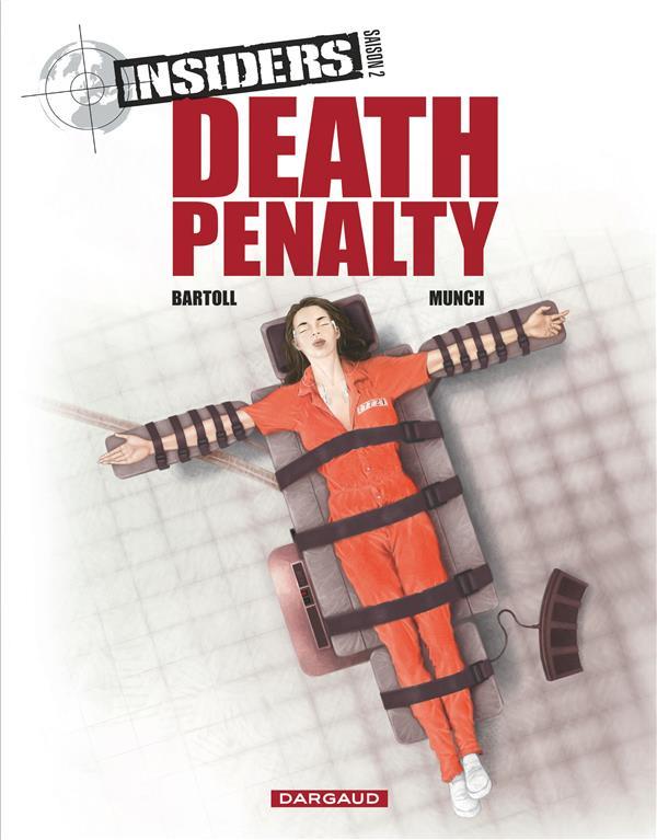 Insiders - saison 2 T.3 ; death penalty