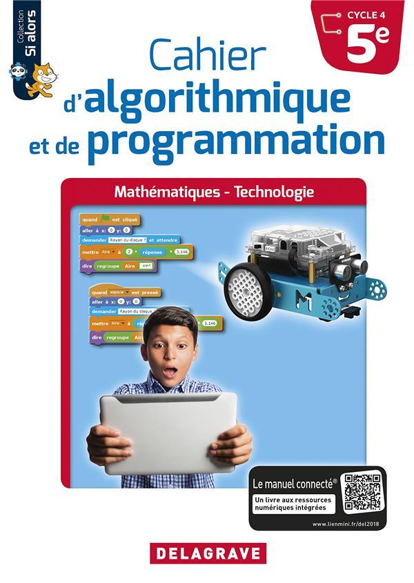Mathématiques et technologie ; cahier d'algorithmique et de programmation ; 5e ; cahier de l'élève