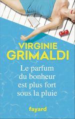Vente livre : EBooks : Le parfum du bonheur est plus fort sous la pluie  - Virginie Grimaldi