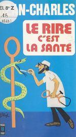 Vente EBooks : Le rire c'est la santé  - Jean-Charles
