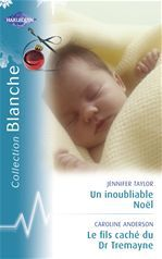 Vente Livre Numérique : Un inoubliable Noël - Le fils caché du Dr Tremayne (Harlequin Blanche)  - Jennifer Taylor  - Caroline Anderson