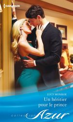 Vente Livre Numérique : Un héritier pour le prince  - Lucy Monroe