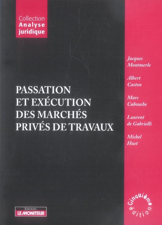 Passation Et Execution Des Marches Prives De Travaux