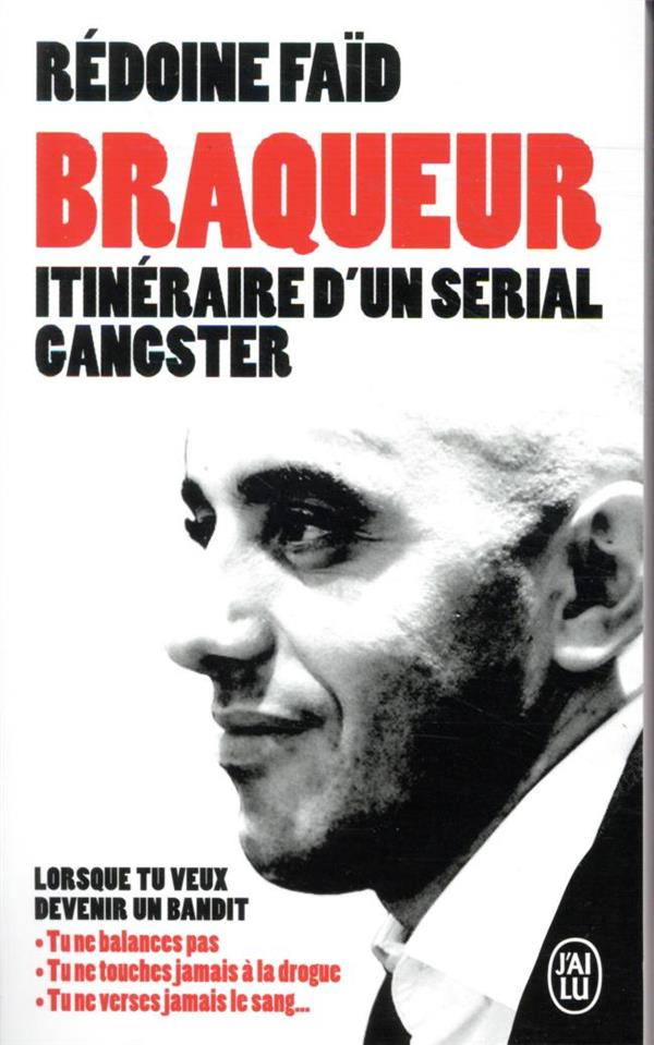 Braqueur - itineraire d'un serial gangster