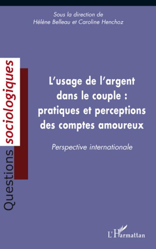 Usage de l'argent dans le couple : pratiques et perceptions des comptes amoureux ; perspective internationale