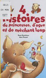 Vente Livre Numérique : 4 histoires de princesses, d'ogre et de méchant loup  - René Gouichoux