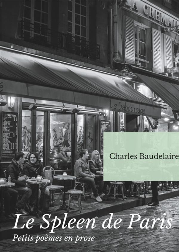 Le Spleen De Paris Petits Poemes En Prose Charles Baudelaire Books On Demand Grand Format Le Hall Du Livre Nancy