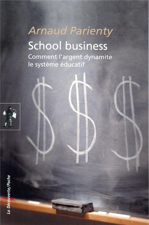 School business ; comment l'argent dynamite le système éducatif