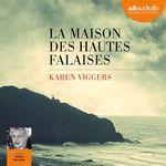 La Maison des hautes falaises  - Karen Viggers - Karen VIGGERS