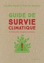 Guide de survie climatique à l'attention des gens normaux  - Patrice Gascoin - Cyrielle Hariel