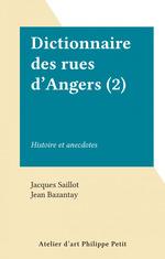 Dictionnaire des rues d'Angers (2)