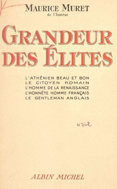 Grandeur des élites  - Maurice Muret
