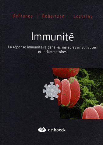 Immunite ; La Reponse Immunitaire Dans Les Maladies Infectieuses Et Inflammatoires