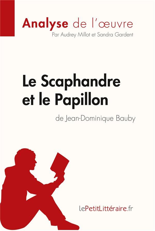 Le scaphandre et le papillon, de Jean-Dominique Bauby ; analyse complète de l'oeuvre et résumé