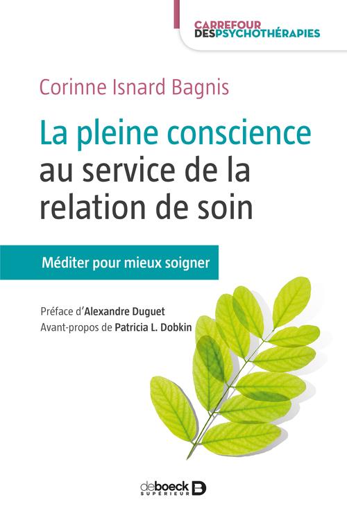 La pleine conscience au service de la relation de soin ; méditer pour soigner
