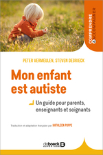 Mon enfant est autiste  - Peter Vermeulen - Steven Degrieck