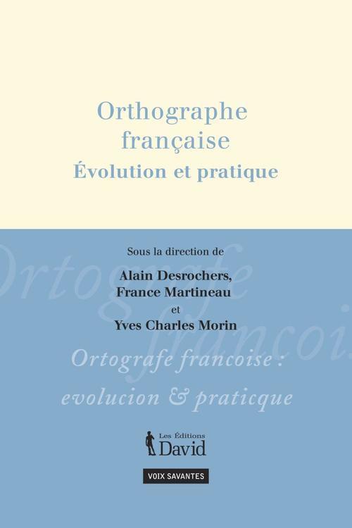 Orthographe française ; évolution et pratique