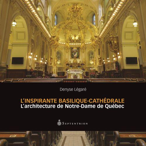 L'inspirante basilique-cathedrale : l' architecture de notre-dame