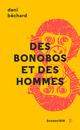 Des bonobos et des Hommes  - Deni Béchard