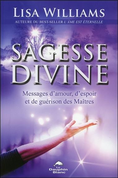 La sagesse divine ; messages d'amour, d'espoir et de guérison des maîtres