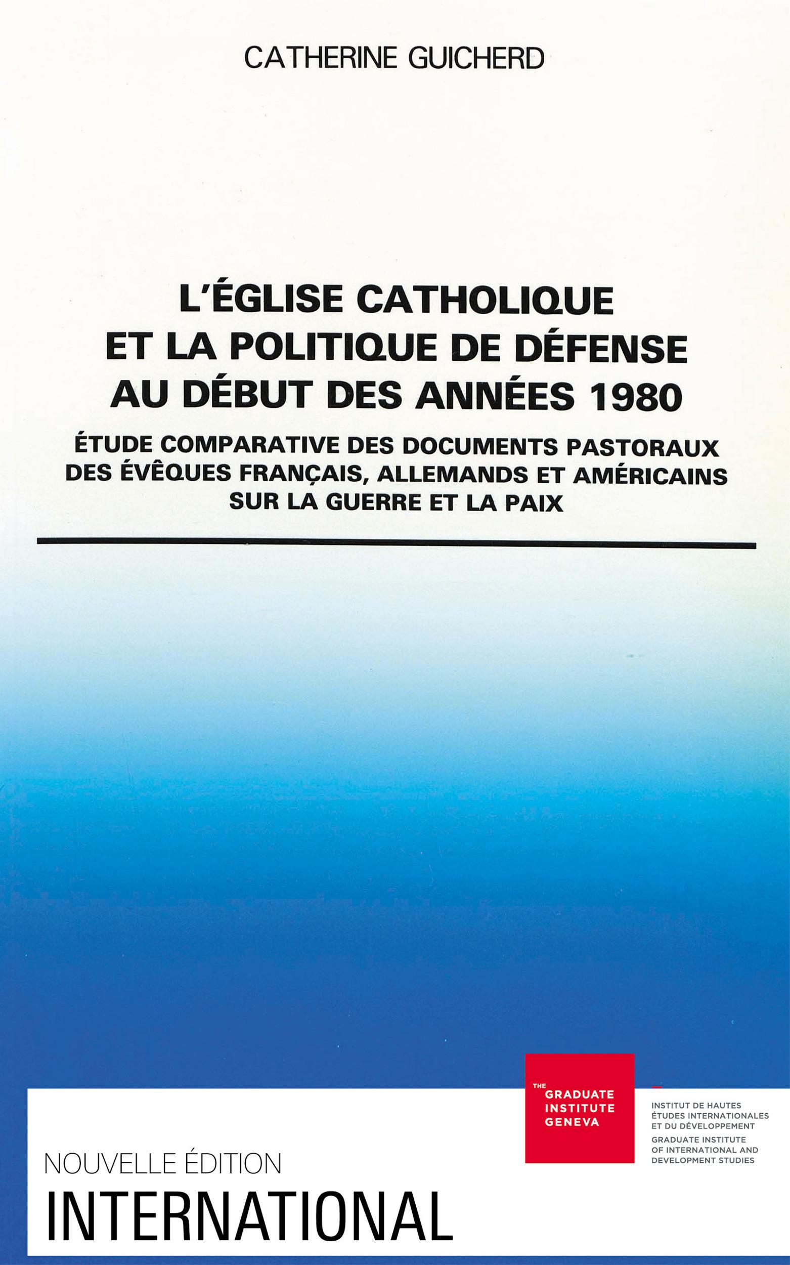 L'eglise catholique et la politique de defense au debut des annees 19 80. etude comparative des docu