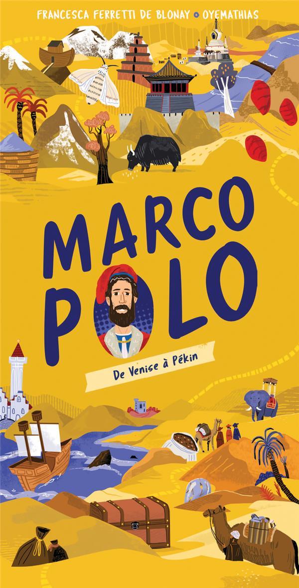 MARCO POLO : DE VENISE A PEKIN