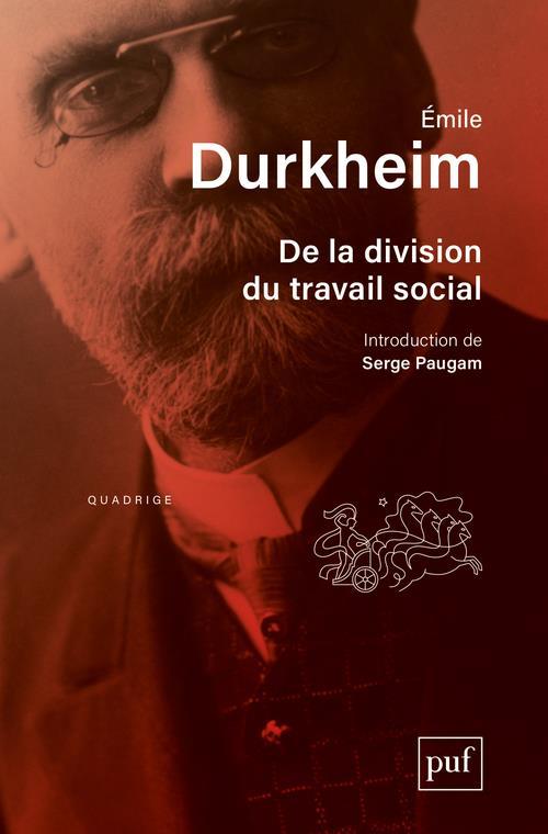 Durkheim Emile - DE LA DIVISION DU TRAVAIL SOCIAL (8E EDITION)