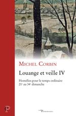 Louange et veille, IV  - Michel Corbin