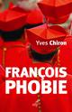 Françoisphobie  - Yves Chiron