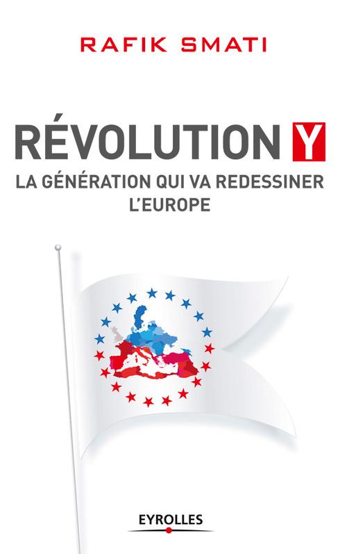 Révolution Y ; la génération qui va redissiner l'Europe
