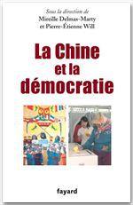 La Chine et la démocratie  - Pierre-Etienne Will  - Mireille Delmas-Marty