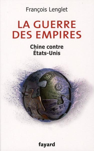 La Guerre Des Empires ; Chine Contre Etats-Unis