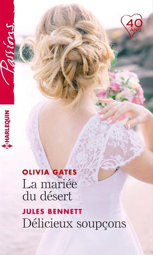 Vente Livre Numérique : La mariée du désert - Délicieux soupçons  - Jules Bennett  - Olivia Gates