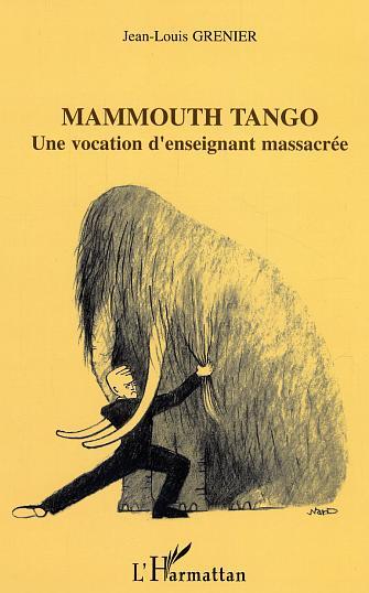 Mammouth tango - une vocation d'enseignant massacree