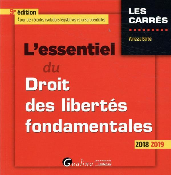 L'essentiel du droit des libertés fondamentales (édition 2018/2019)