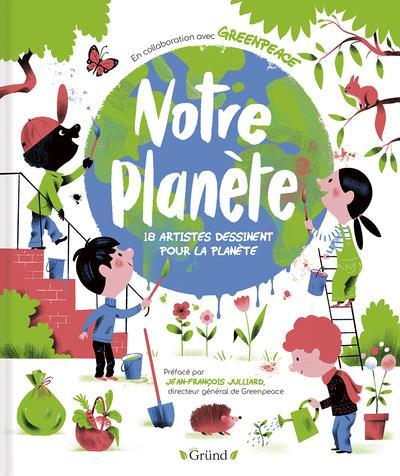 NOTRE PLANETE - 18 ARTISTES DESSINENT POUR LA PLANETE
