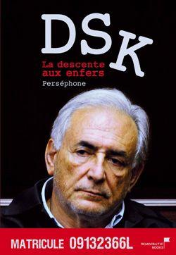 DSK, la descente en enfer